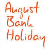 August Bank Holiday!